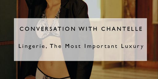 Luxury and Indulgence, How lingerie can be the best investment by CHANTELLE