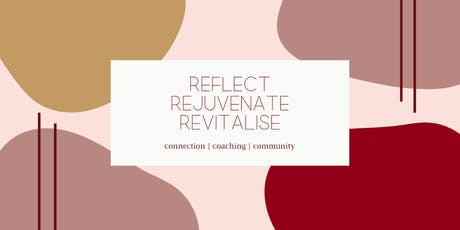 REFLECT  | REJUVENATE  | REVITALISE tickets