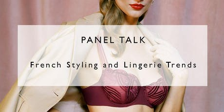 Panel Talk  - French Styling and Lingerie Trends tickets