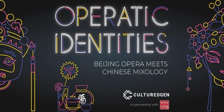 Operatic Identities - A Beijing Opera x Chinese Cocktail Experience tickets
