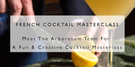 French Cocktail Masterclass  by ARBORETUM tickets