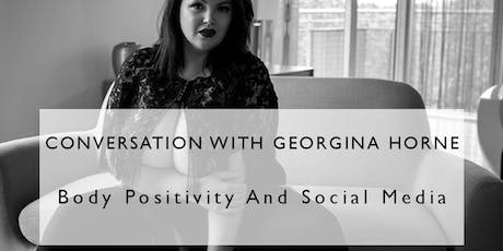 Panel Talks - Body Positivity and Social Media with GEORGINA HORNE tickets