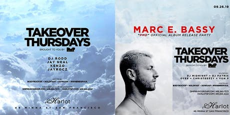 Takeover Thursdays – DJs RODD, JEY NEAL, KENZO & JAYROCZ / MARC E. BASSY Album Release Party tickets