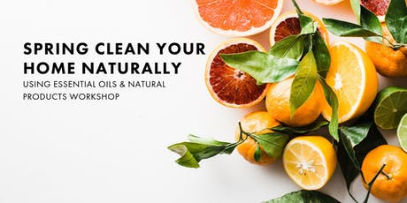 Spring Clean Your Home Naturally Using Essential Oils and Natural Products tickets