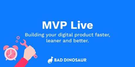 MVP Live - Building your digital product faster, leaner and better. tickets