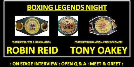 BOXING LEGENDS NIGHT - Robin Reid and Tony Oakey tickets