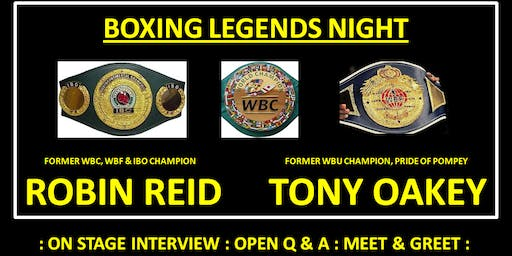BOXING LEGENDS NIGHT - Robin Reid and Tony Oakey