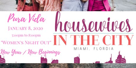 "Miami Housewives In The City  ""New Year/ New Beginnings"" tickets"