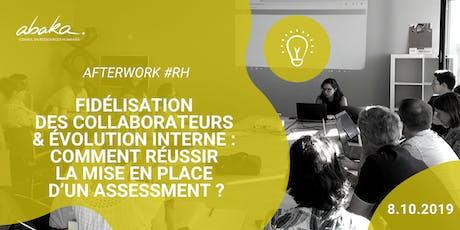 Afterwork #RH : Fidélisez et faites évoluer vos équipes avec l'assessment billets