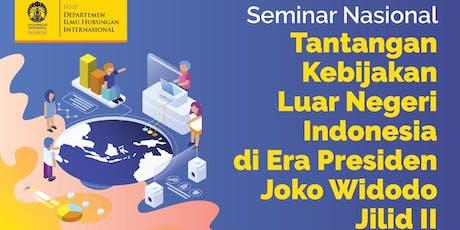 Seminar Nasional Tantangan Kebijakan Luar Negeri Indonesia di era Presiden Joko Widodo Jilid 2 tickets
