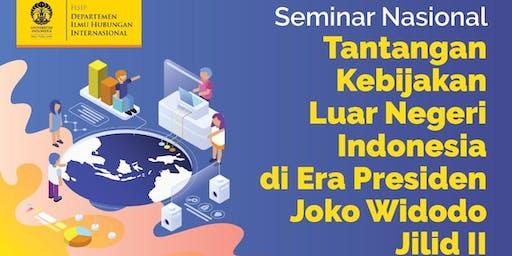 Seminar Nasional Tantangan Kebijakan Luar Negeri Indonesia di era Presiden Joko Widodo Jilid 2