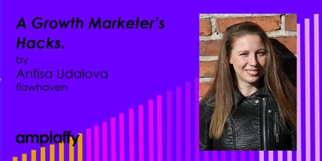 amplaffy36: - A Growth Marketer's hacks. tickets