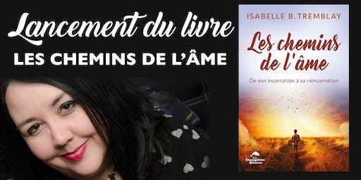 """Lancement de livre """" Les chemins de l'âme"""" de Isabelle B. Tremblay"""