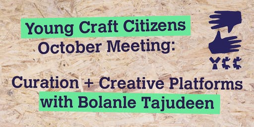 Young Craft Citizens: Curation and Creative Platforms with Bolanle Tajudeen