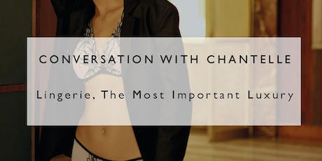 Luxury and Indulgence, How lingerie can be the best investment by CHANTELLE tickets