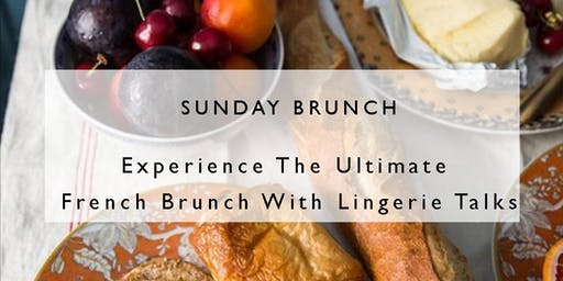 Sunday Brunch with the French Lingerie Loft - Hosted by Alexandra Fullerton