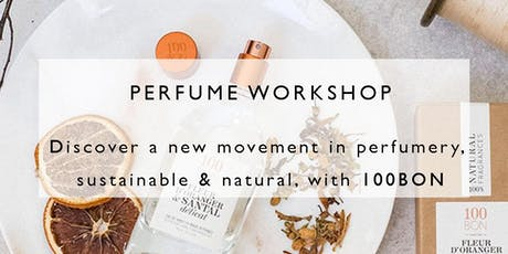 """Perfume Workshop by 100 BON PERFUMEUR NATUREL tickets"