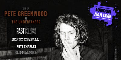 Pete Greenwood & The Undertakers - London AAA Live Presents