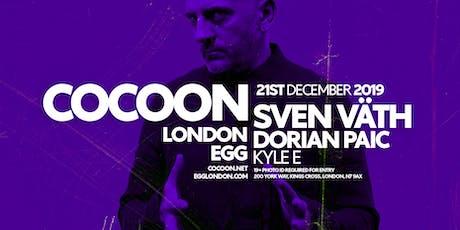 Cocoon London with Sven Väth, Dorian Paic & Kyle E tickets