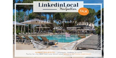 LinkedinLocal [Talk] Montpellier  - 20ème édition - Septembre