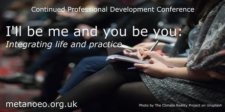 Metanoeo CIC Autumn 2019 CPD Conference - I'll be me and you be you; Integrating life and practice tickets