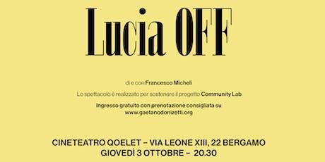 Lucia OFF - 3 ottobre biglietti