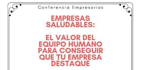 Conferencia: Valor del equipo humano para conseguir que tu empresa destaque entradas