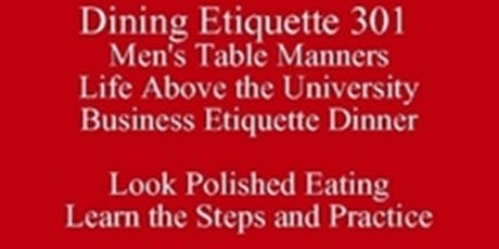 Outclass the Competition Men's Table Manners Look Polished Eating University Dining Etiquette Lessons Tonight 512 821-2699 Learn the Steps and Practice tickets