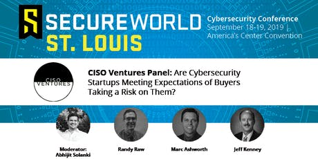 Cybersecurity Startups Meeting Expectations of CISO Buyers? #SWSTL19 Panel tickets