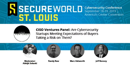 Cybersecurity Startups Meeting Expectations of CISO Buyers? #SWSTL19 Panel