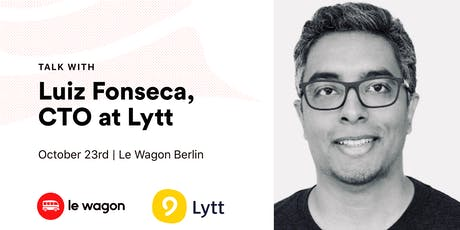 Le Wagon Talk with Luiz Fonseca (CTO at Lytt) tickets