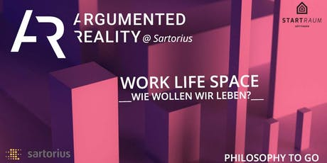 Argumented Reality: WORK LIFE SPACE – wie wollen wir leben? Tickets