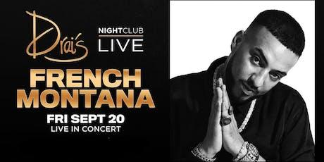 Drais Nightclub w/FRENCH MONTANA tickets