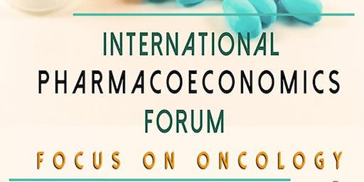 International Pharmacoeconomics Forum: Focus on Oncology