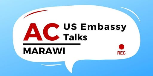 Harnessing the Power Within: Championing our Own Stories, Challenges, and Advocacies. AC US Embassy Talks- Marawi.