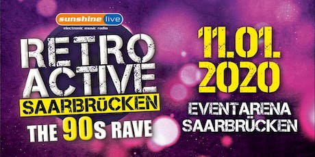 "Sunshine Live ""Retroactive"" (The 90's Rave) Saarbrücken Tickets"