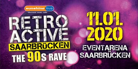 "Sunshine Live ""Retroactive"" (The 90's Rave) Saarbrücken Tickets"