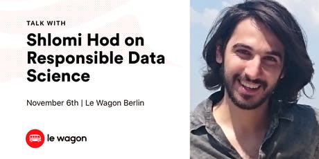 Le Wagon Talk with Shlomi Hod (Data Scientist and Educator) Tickets