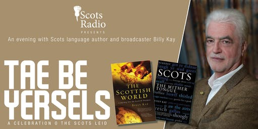 Billy Kay Seminar - Tae Be Yersels