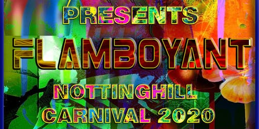 We present to you FLAMBOYANT! Nottinghill Carnival 2020