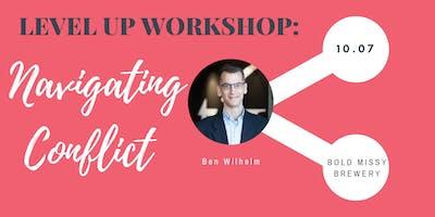 Level Up Workshop:  Navigating Conflict