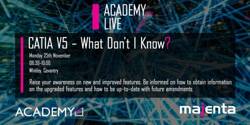 Academy Live    CATIA V5 - What Don't I Know?