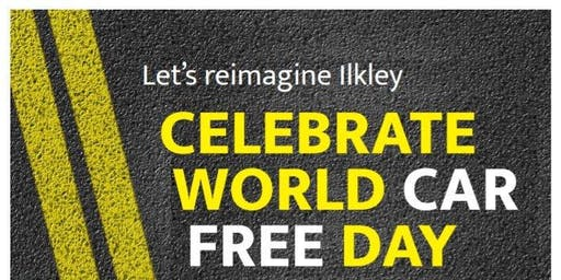 Reimagine Ilkley - Celebrate World Car Free Day