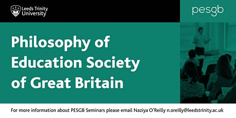 The Philosophy of Education Society of Great Britain: Yorkshire Events tickets