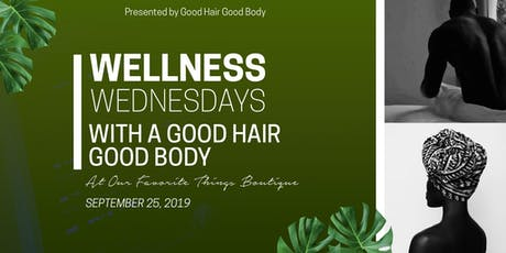 Good Hair Good Body's WELLNESS WEDNESDAYS:  The Miracle of Melanin & Why It's Vital for Life tickets