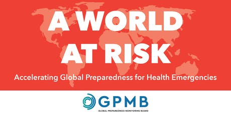 A World at Risk: Accelerating Global Preparedness for Health Emergencies tickets