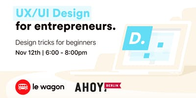 UX & UI Design For Entrepreneurs with Le Wagon