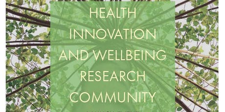 Health Innovation and Wellbeing Research Community Launch Event tickets