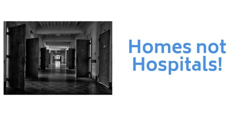 Homes Not Hospitals! tickets