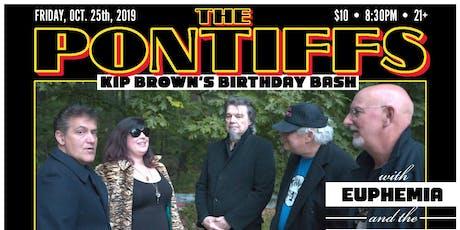 Kip Brown's Birthday Bash: The Pontiffs, Euphemia, The Tarantula Brothers tickets